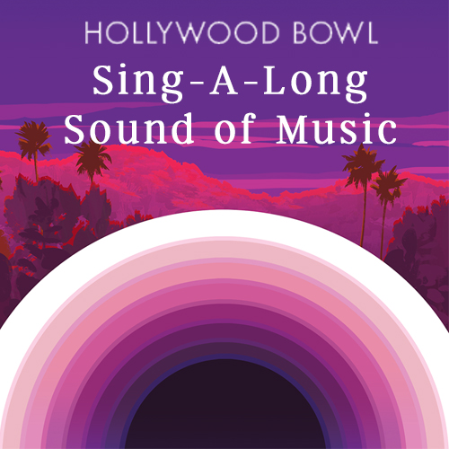 Sound of Music Sing-a-Long Hollywood Bowl